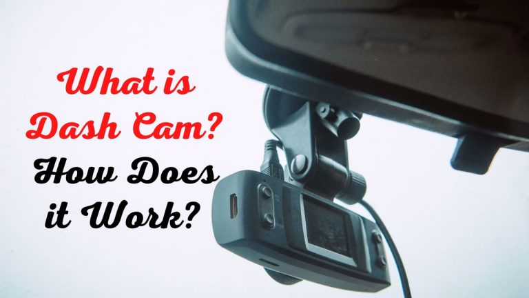 What is Dash Camera? How Does a Dash Camera Work?