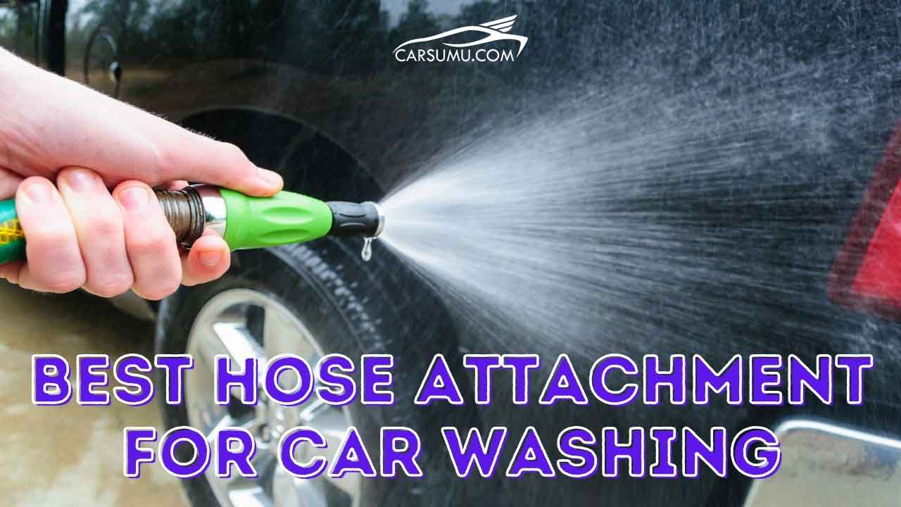 best hose attachments for washing car