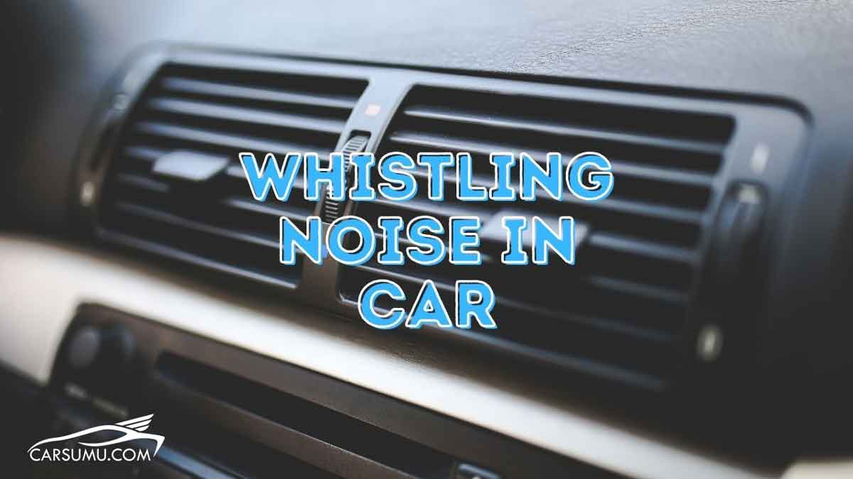 reasons behind ac whistling noise in car
